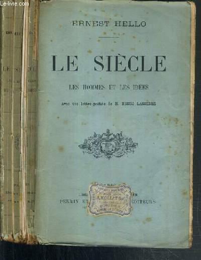 LE SIECLE - LES HOMMES ET LES IDEES AVEC UNE LETTRE-PREFACE DE M. HENRI LASSERRE.