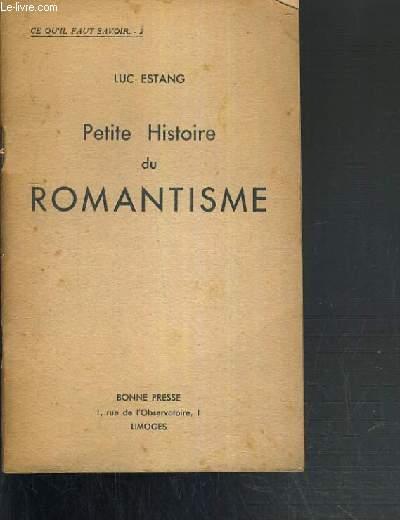 PETITE HISTOIRE DU ROMANTISME / CE QU'IL FAUT SAVOIR 2.