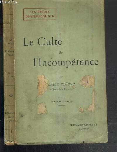 LE CULTE DE L'INCOMPETENCE / LES ETUDES CONTEMPORAINES