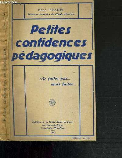 PETITES CONFIDENCES PEDAGOGIQUES - NE FAITES PAS...MAIS FAITES...
