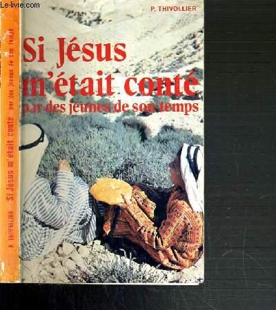 SI JESUS M'ETAIT CONTE PAR LES JEUNES DE SON TEMPS