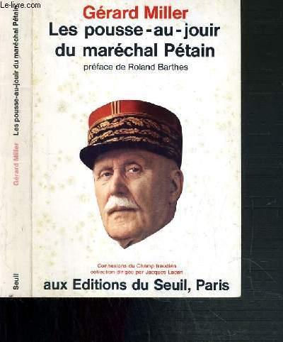 LES POUSSE-AU-JOUIR DU MARECHAL PETAIN