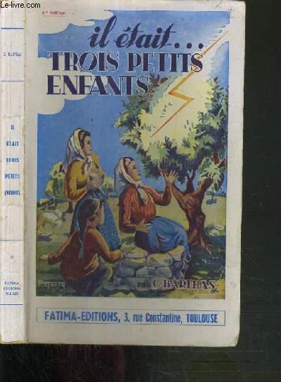 IL ETAIT TROIS PETITS ENFANTS - VIE SECRETE ET PENITENTE DES VOYANTS DE FATIMA - 4ème EDITION.