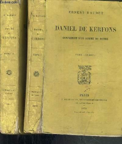 DANIEL DE KERFONS - CONFESSION D'UN HOMME DU MONDE - 2 TOMES - 1 + 2.