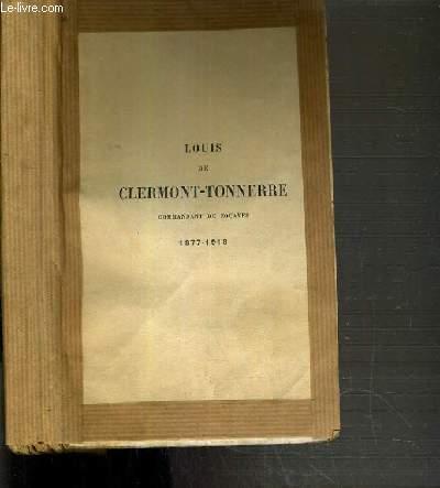 LOUIS DE CLERMONT-TONNERRE COMMANDANT DE ZOUAVES 1877-1918 / UN TYPE D'OFFICIER FRANCAIS.