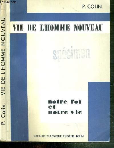 VIE DE L'HOMME NOUVEAU / COLLECTION NOTRE FOI ET NOTRE VIE N°6.