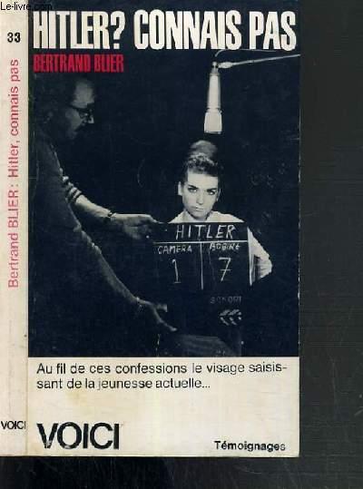 HITLER, CONNAIS PAS - AU FIL DES CES CONFESSIONS LE VISAGE SAISANT DE LA JEUNESSE ACTUELLE... / TEMOIGNAGES.