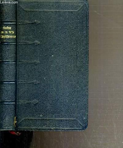 LE GUIDE DE LA VIE CHRETIENNE PAR UN PERE DE LA COMPAGNIE DE JESUS