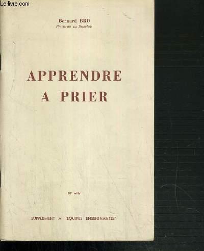 APPRENDRE A PRIER - SUPPLEMENT AU JEUNES EQUIPES ENSEIGNANTES - 5ème EDITION - FEVRIER 1962.