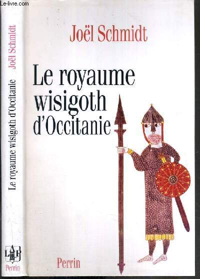 LE ROYAUME WISIGOTH D'OCCITANIE