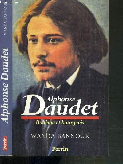 ALPHONSE DAUDET - BOHEME ET BOURGEOIS.
