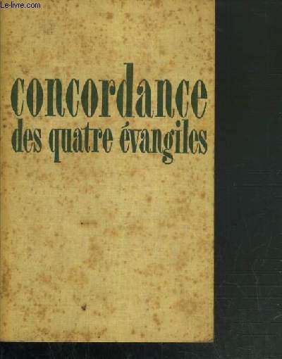 CONCORDANCE DES QUATRE EVANGILES