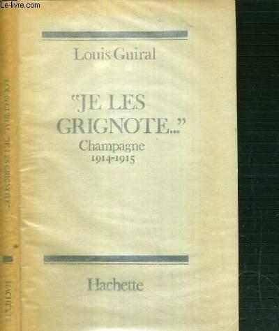 JE LES GRIGNOTE.. CHAMPAGNE 1914-1915