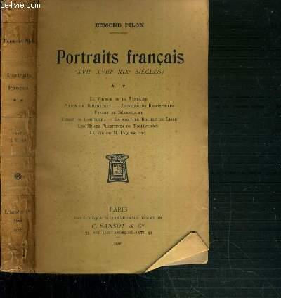 PORTRAITS FRANCAIS (XVIIe - XVIIIe - XIXe SIECLES) - TOME 2 - LE VOYAGE DE LA FONTAINE - PITTON DE TOURNEFORT - JEUNESSE DE ROBESPIERRE - PYVERT DE SENANCOURT...