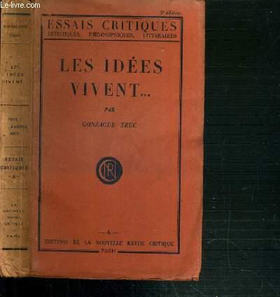 LES IDEES VIVENT... / COLLECTION ESSAIS CRITIQUE ARTISTIQUES, PHILOSOPHIQUES, LITTERAIRES N°4 - 5ème EDITION.