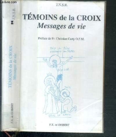 TEMOINS DE LA CROIX MESSAGES DE VIE