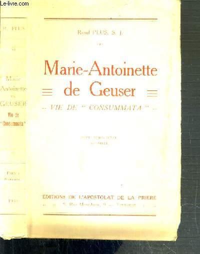 MARIE-ANTOINETTE DE GEUSER - VIE DE