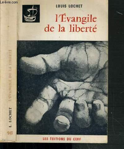 L'EVANGILE DE LA LIBERTE / COLLECTION PAROLE ET MISSION N°16
