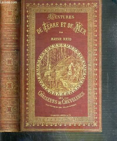 LES CHASSEURS DE CHEVELURES / AVENTURES DE TERRE ET DE MER - EDITION SPECIALE A L'USAGE DE LA JEUNESSE PAR S. BLANDY