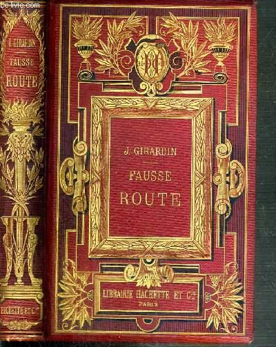 FAUSSE ROUTE - SOUVENIRS D'UN POLTRON - LA PREMIERE FAUTE - AVEUX D'UN EGOISTE - 2ème EDITION.