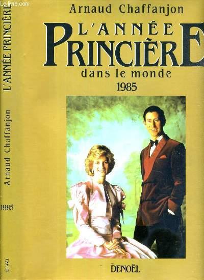 L'ANNEE PRINCIERE DANS LE MONDE 1985
