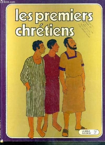 LA BIBLE ALBUM N°7 - LES PREMIERS CHRETIENS