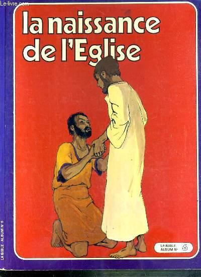 LA BIBLE ALBUM N°6 - LA NAISSANCE DE L'EGLISE