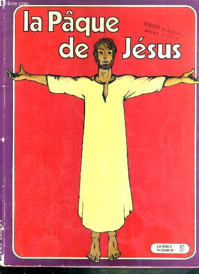LA BIBLE ALBUM N°5 - LE PAQUE DE JESUS