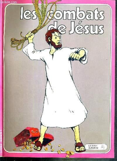 LA BIBLE ALBUM N°4 - LES COMBATS DE JESUS