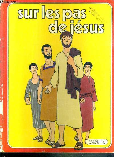 LA BIBLE ALBUM N°2 - SUR LES PAS DE JESUS