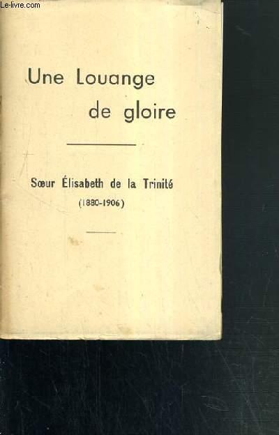 SOEUR ELISABETH DE LA TRINITE (1880-1906) / UNE LOUANGE DE GLOIRE