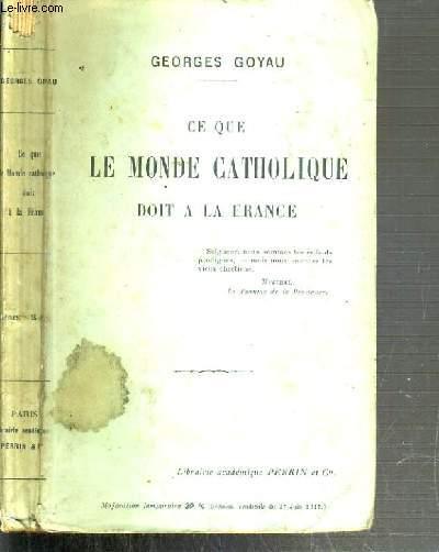 CE QUE LE MONDE CATHOLIQUE DOIT A LA FRANCE