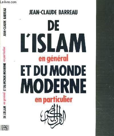 DE L'ISLAM ET DU MONDE MODERNE - EN GENERAL EN PARTICULIER