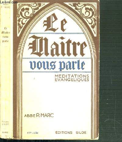 LE MAITRE VOUS PARLE - MEDITATIONS EVANGELIQUES