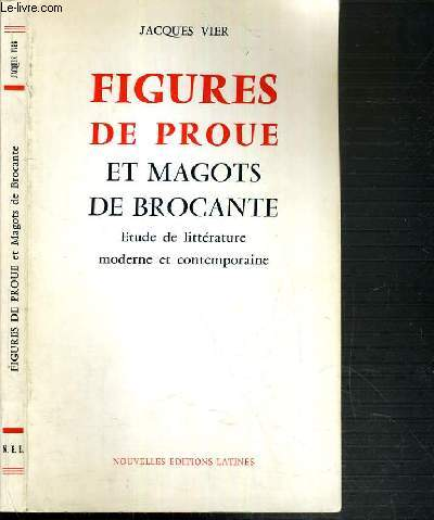 FIGURES DE PROUE ET MAGOTS DE BROCANTE - ETUDE DE LITTERATURE MODERNE ET CONTEMPORAINE