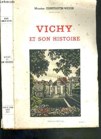 VICHY ET SON HISTOIRE (DES ORIGINES A NOS JOURS)