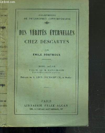 DES VERITES ETERNELLES CHEZ DESCARTES / BIBLIOTHEQUE DE PHILOSOPHIE CONTEMPORAINE - THESE LATINE