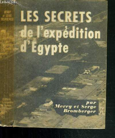 LES SECRETS DE L'EXPEDITION D'EGYPTE