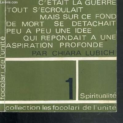 SPIRITUALITE / COLLECTION LES FOCOLARI DE L'UNITE N°1.