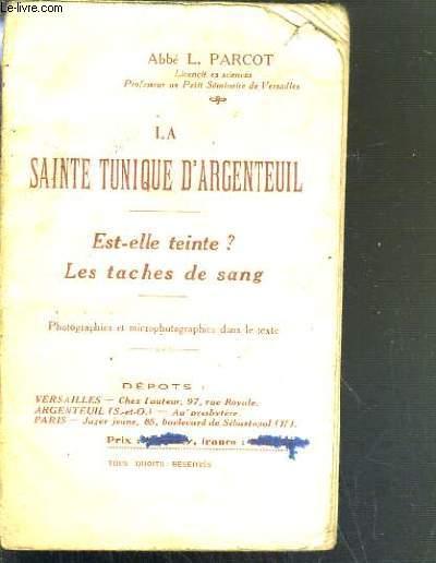 LA SAINTE TUNIQUE D'ARGENTEUIL - EST-ELLE TEINTE ? LES TACHES DE SANG.