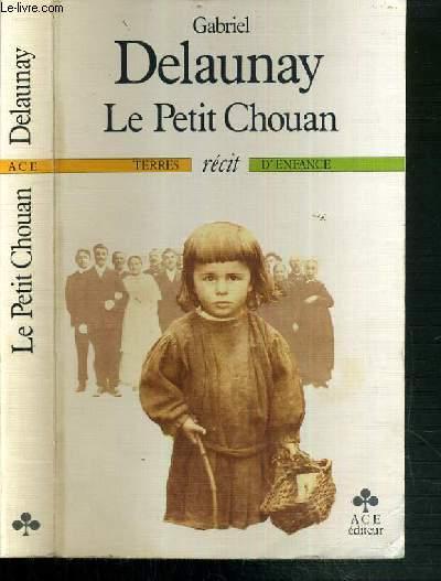 LE PETIT CHOUAN / TERRES D'ENFANCE