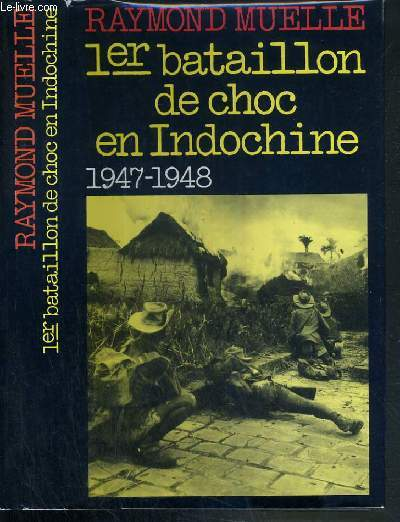 1er BATAILLON DE CHOC EN INDOCHINE 1947-1948