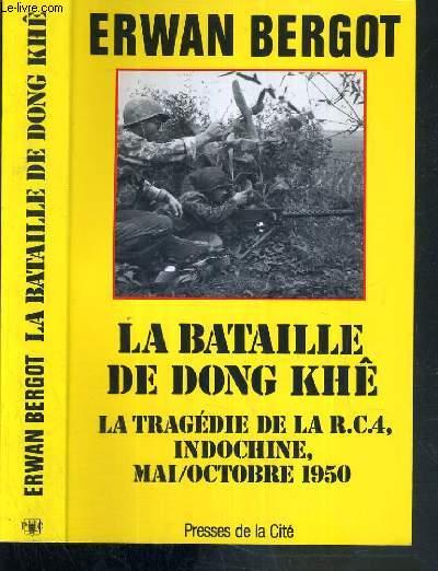 LA BATAILLE DE DONG KHE - LA TRAGEDIE DE LA R.C.4, INDOCHINE, MAI/OCTOBRE 1950 / COLLECTION TROUPES DE CHOC.