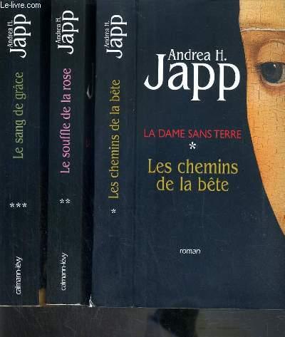 LA DAME SANS TERRE - 3 TOMES. 1 + 2 + 3 / TOME 1 : LES CHEMINS DE LA BETE - TOME 2: LE SOUFFLE DE LA ROSE - TOME 3: LE SANG DE GRACE