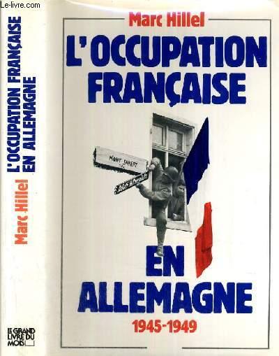 L'OCCUPATION FRANCAISE EN ALLEMAGNE 1945-1949