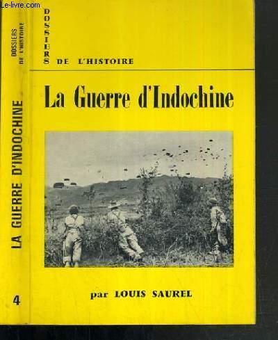 LA GUERRE D'INDOCHINE / DOSSIERS DE L'HISTOIRE N°4.
