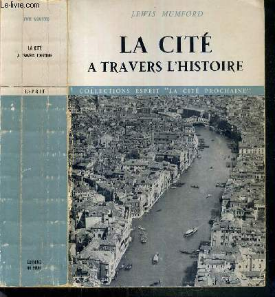 LA CITE A TRAVERS L'HISTOIRE / COLLECTION ESPRIT