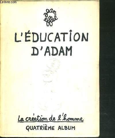 L'EDUCATION D'ADAM - LE CREATION DE L'HOMME - 4ème ALBUM