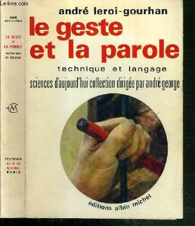 LE GESTE ET LA PAROLE - TECHNIQUE ET LANGUAGE / COLLECTION SCIENCE D'AUJOURD'HUI