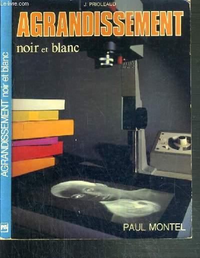 AGRANDISSEMENT NOIR ET BLANC - 2ème EDITION